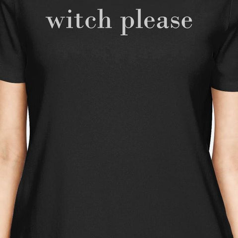 Witch Please Womens Black Shirt