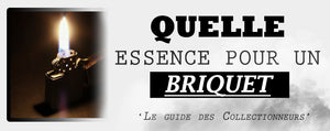 Quelle essence pour un briquet Essence ?