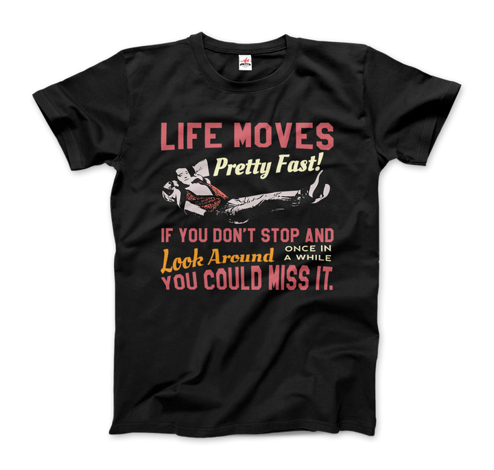 Ferris Bueller's Day Off Life Moves Pretty Fast T-Shirt - Men / Black / Small by Art-O-Rama