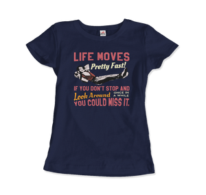 Ferris Bueller's Day Off Life Moves Pretty Fast T-Shirt - Women / Navy / Small by Art-O-Rama