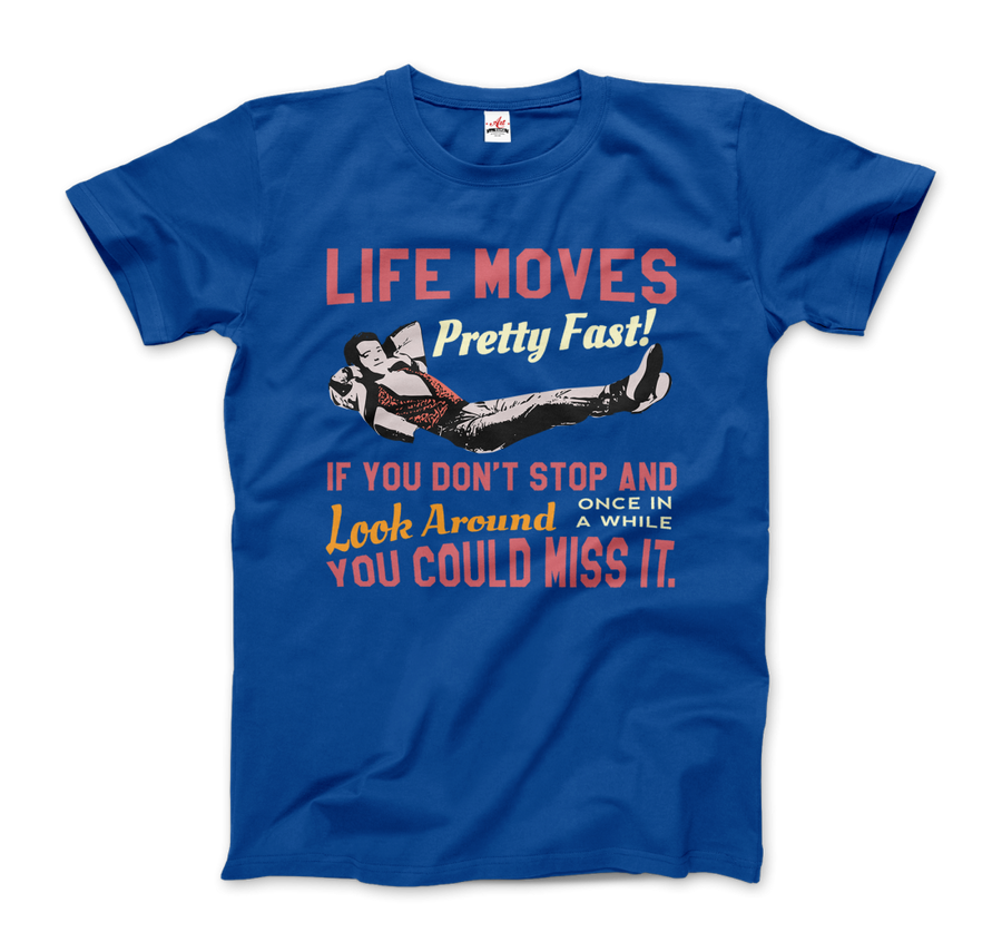 Ferris Bueller's Day Off Life Moves Pretty Fast T-Shirt - Men / Royal Blue / Small by Art-O-Rama