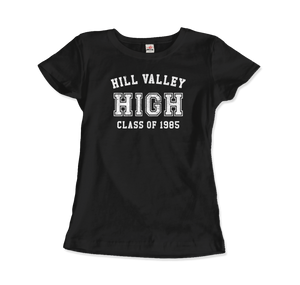 Hill Valley High School Class of 1985 - Back to the Future T-Shirt - Women / Black / Small - T-Shirt
