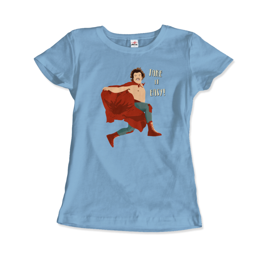 Take It Easy, Nacho Libre, El Luchador Mascarado T-Shirt - Women / Light Blue / Small by Art-O-Rama