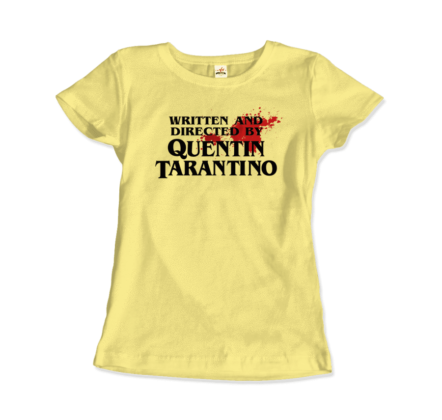 Written and Directed by Quentin Tarantino (Bloodstained) Artwork T-Shirt - Women / Spring Yellow / Small by Art-O-Rama