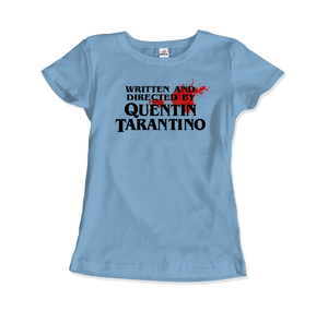 Written and Directed by Quentin Tarantino (Bloodstained) Artwork T-Shirt - Women / Light Blue / Small by Art-O-Rama