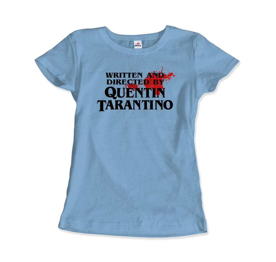 Written and Directed by Quentin Tarantino (with Blood) Artwork T-Shirt - Women / Light Blue / Small by Art-O-Rama