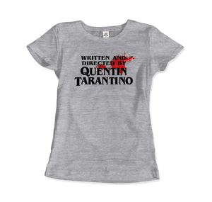 Written and Directed by Quentin Tarantino (with Blood) Artwork T-Shirt - Women / Heather Grey / Small by Art-O-Rama