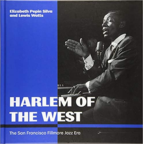 Harlem of the West: The San Francisco Fillmore Jazz Era