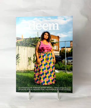 Deem Journal: Designing for Dignity, Issue One