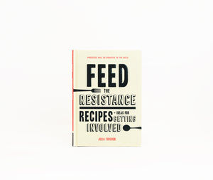 Feed the Resistance: Recipes & Ideas for Getting Involved