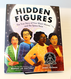 Hidden Figures: The True Story of Four Black Women and the Space Race