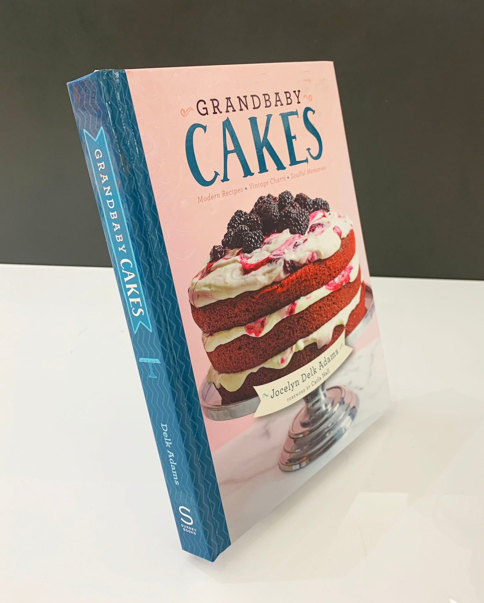 Grandbaby Cakes: Modern Recipes, Vintage Charm, Soulful Memories