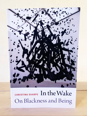 In the Wake: On Blackness And Being