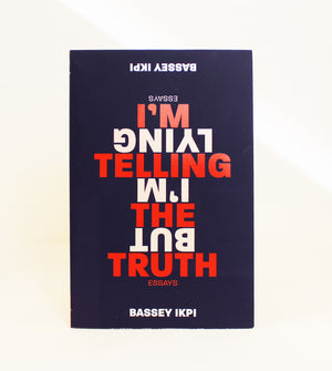 I'm Telling the Truth, but I'm Lying: Essays
