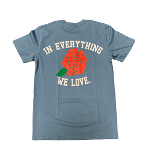 In Everything We Love Shirt ( Frost Blue )