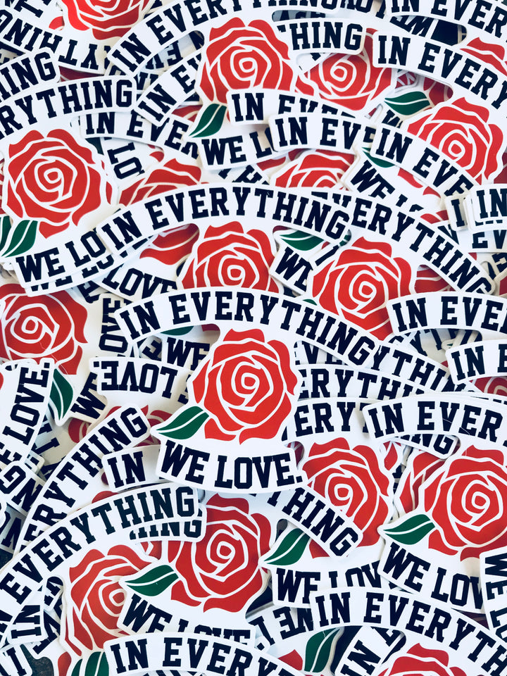 In Everything We Love 4Inch Decal Sticker