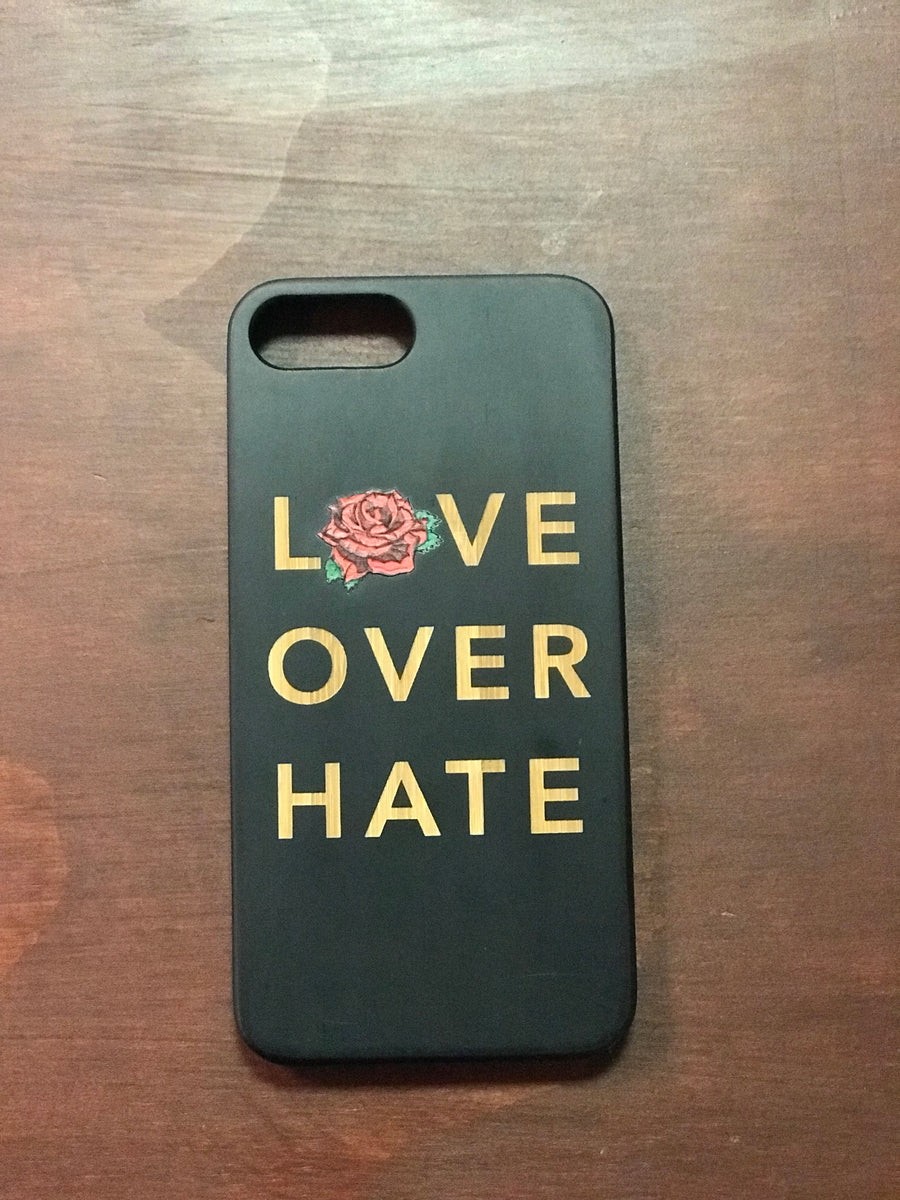 Love Over Hate Engraved WOODEN CASE IPHONE 6, 7, 8, PLUS,