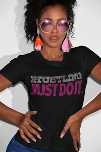Hustling-Just Do It! T-Shirt!