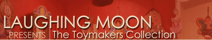 Laughing Moon Presents The Toymakers Collection