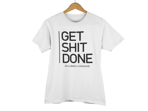"T-SHIRT ""GET SHIT DONE"" - ClubMillionnaire Shop"