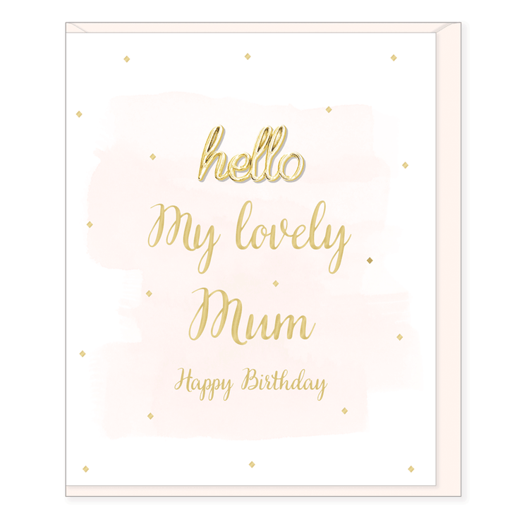 Hello My Lovely Mum Birthday Card