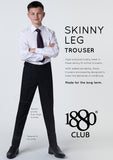 1880 CLUB SKINNY FIT  SNR BLACK  TROUSER