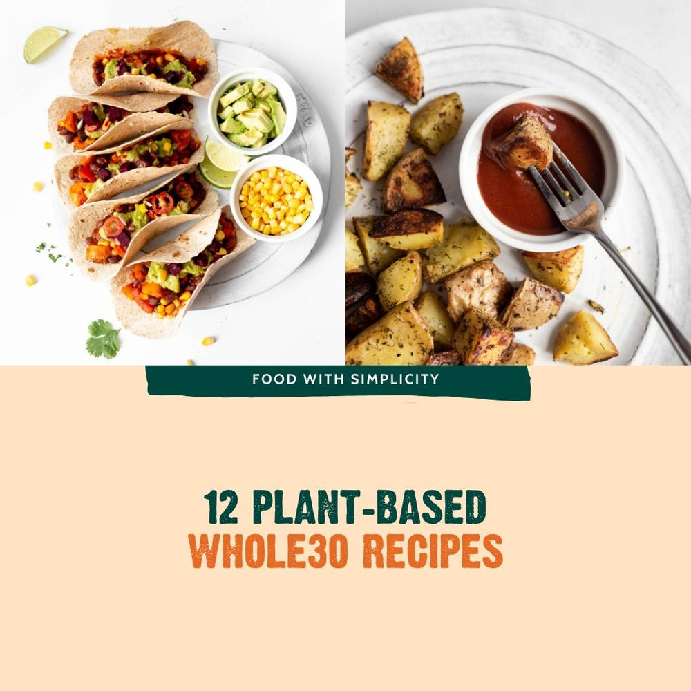 Plant based whole30 recipes with good food for good