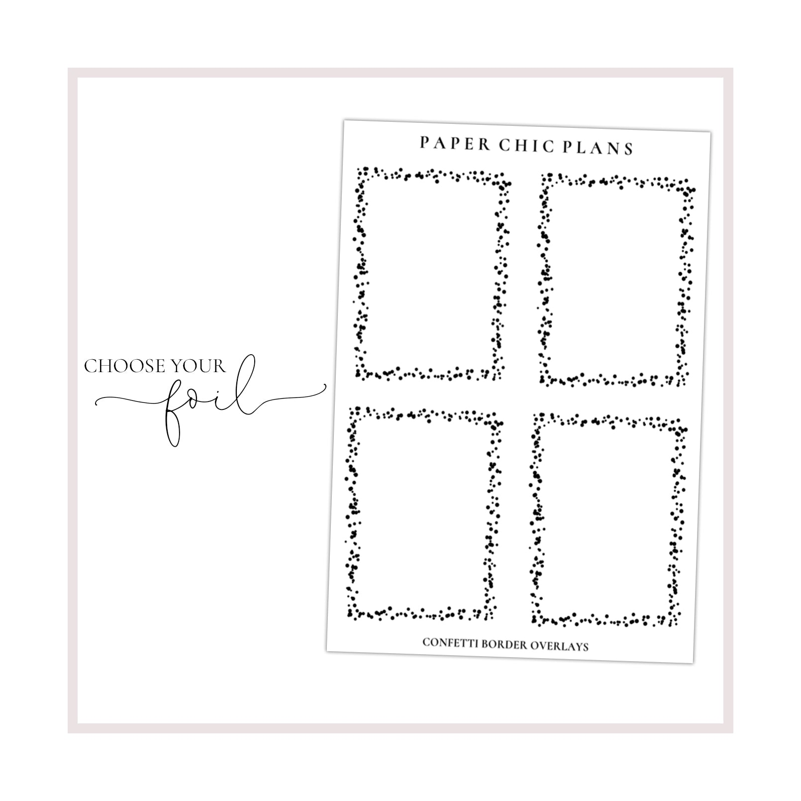 Full Box Confetti Border Overlays // Foiled - Paper Chic Plans