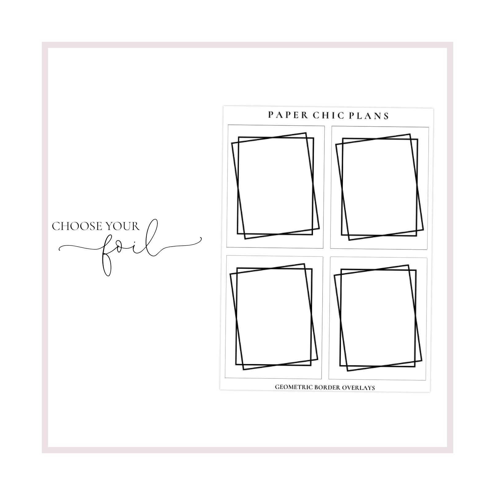 Geometric Full Box Overlays // Foiled - Paper Chic Plans