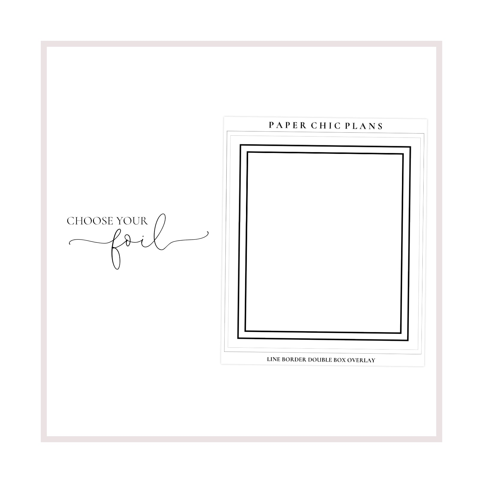 Line Border Double Box Overlay // Foiled - Paper Chic Plans