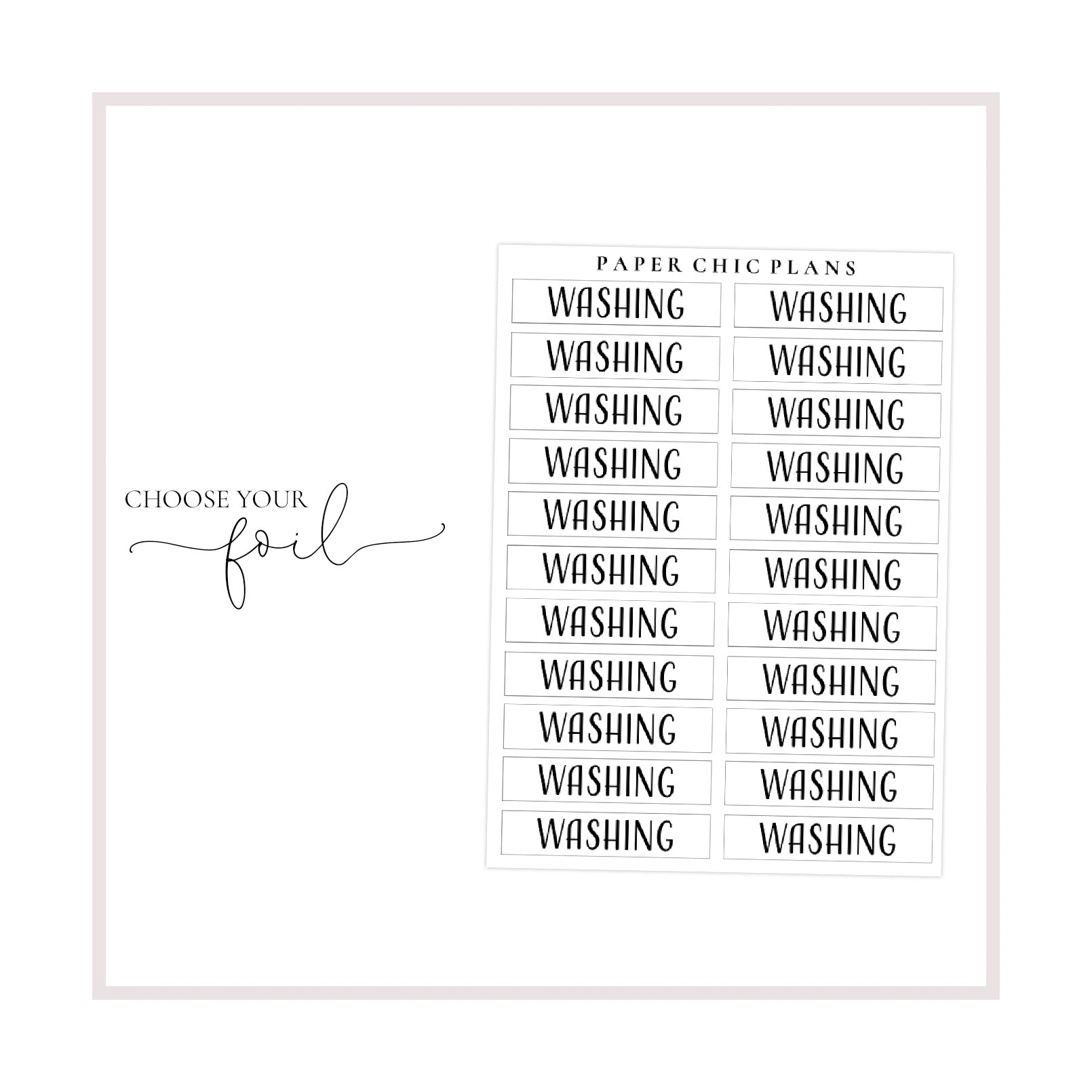 Washing // Foiled Scripts - Paper Chic Plans