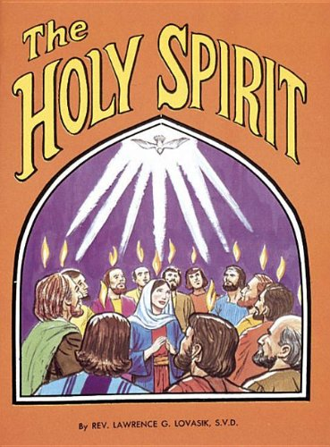 Confirmation Gifts - The Holy Spirit by Reverend Lawrence G Lovasik, S.V.D.