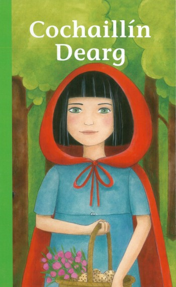 Cochaillín Dearg (Little Red Riding Hood)