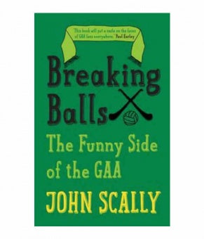 Breaking Balls - The Funny Side Of The GAA