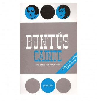 Buntús Cainte - Part Two: First Steps In Spoken Irish