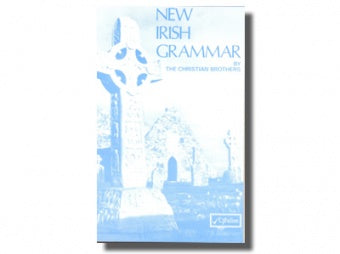 New Irish Grammar Irish Christian Brothers