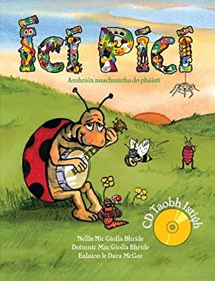 Ící Pící Newly Composed Fun Songs for Children in the Irish Language