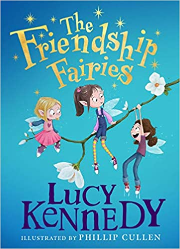 The Friendship Fairies by Lucy Kennedy