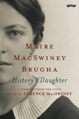 History's Daughter A Memoir From The Only Daughter Of Terence McSwiney