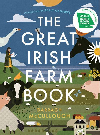 The Great Irish Farm Book  Darragh McCullough, Sally Caulwell (illustrator)