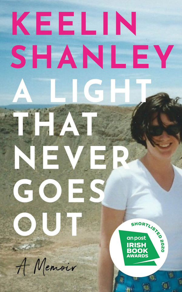 A Light That Never Goes Out A Memoir Keelin Shanley
