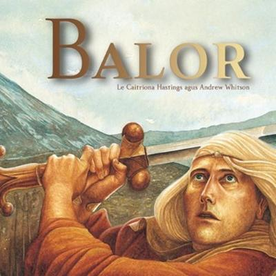 Balor by Caitriona Hastings