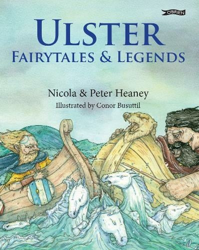 Ulster Fairytales and Legends  By Peter Heaney & Nicola Heaney