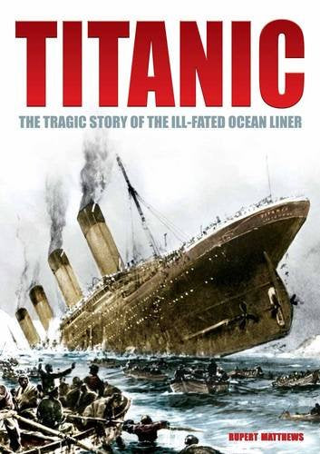 Titanic The Tragic Story of the Ill-fated Ocean Liner