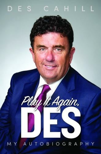 Play It Again, Des My Life Story by Des Cahill