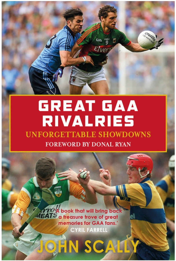 Great GAA Rivalries Unforgettable Showdowns
