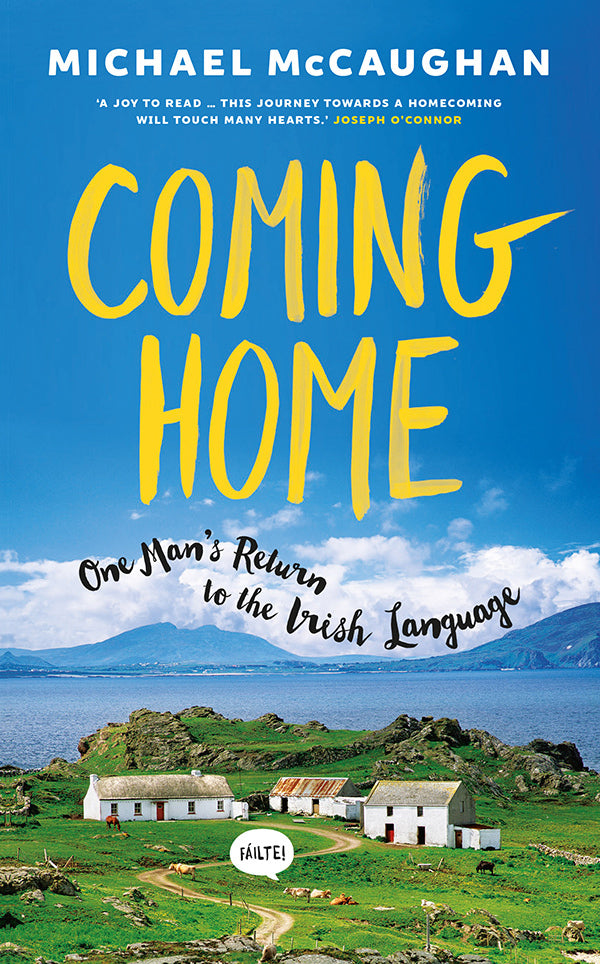 Coming Home One Man's Return To The Irish Language