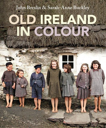 Old Ireland In Colour by John G. Breslin