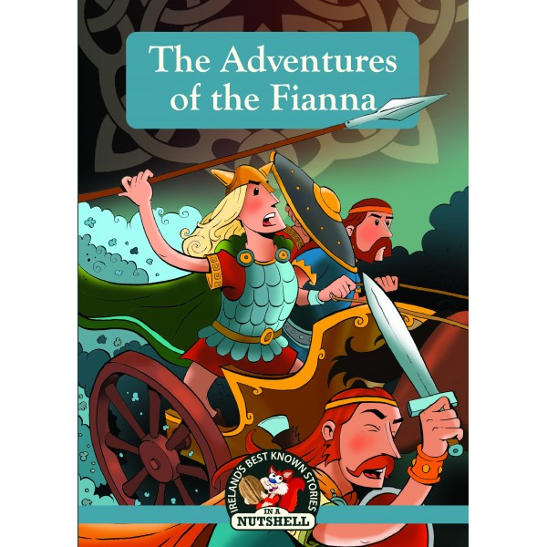 The Adventures Of The Fianna - In A Nutshell Series