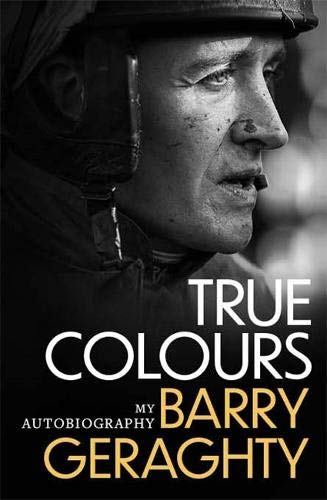 True Colours by Barry Geraghty, With  Niall Kelly